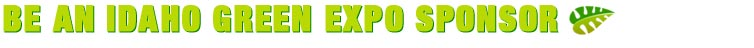 Become an Idaho Green Expo Sponsor
